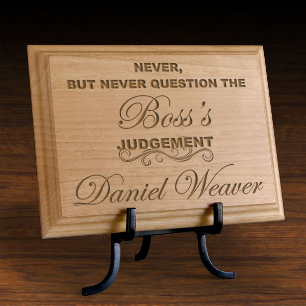 Never Question the Boss Wooden Plaque